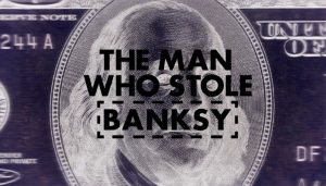 the-man-who-stole-bansky